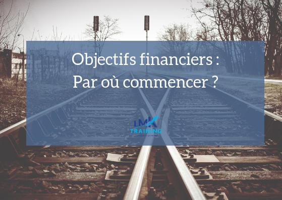 Objectifs financiers : Par où commencer ?