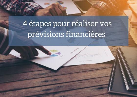 4 étapes pour réaliser vos prévisions financières
