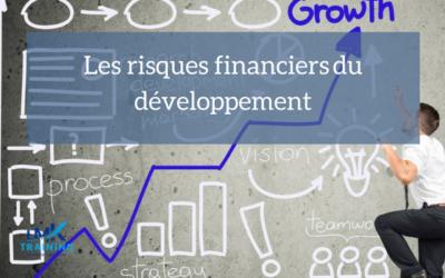 Développement entreprise : Les risques financiers