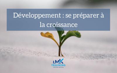 Développement Entreprise : Etes-vous prêt pour la croissance ?
