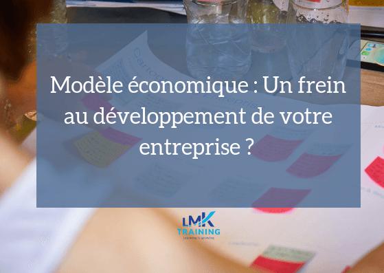 Modèle économique : Un frein pour votre croissance ?