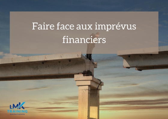 Imprévus financiers : Comment faire face ?