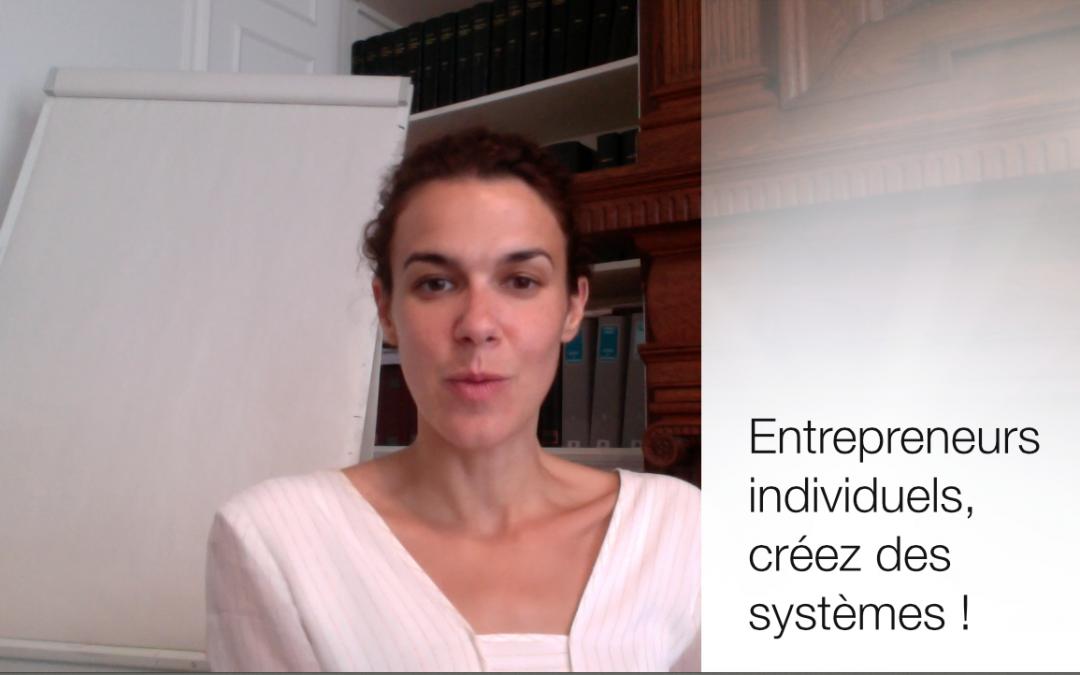 Entrepreneurs : Créez des systèmes pour être plus libres !